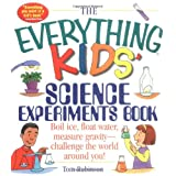 The Everything Kids' Science Experiments Book: Boil Ice, Float Water, Measure Gravity-Challenge the World Around You! (The Everything� Kids Series) ~ Tom Robinson
