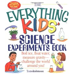 The Everything Kids Science Experiments Book: Boil Ice Float Water Measure Gravity-Challenge the World Around You!            Paperback                                                                                                                                                                                                                                                                                                                                                            by                                                                                                                                                                                                                                                                                                                                                                                                                                                                                                                                                                                                                                                                                                                      isAjaxInProgress_B001JP0UUA:0isAjaxComplete_B001JP0UUA:0                              Tom Robinson                   (Author)                                                                                          › Visit Amazons Tom Robinson Page                                                      Find all the books read about the author and more.                                                      See search results for this author                Are you an author?    Learn about Author Central                           Tom Robinson                                                                             (Author)