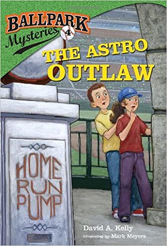 Ballpark Mysteries #4: The Astro Outlaw (A Stepping Stone Book(TM)) written by David A. Kelly