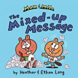 Max & Milo The Mixed-up Message (Max and Milo) (1442451408) by Long, Heather