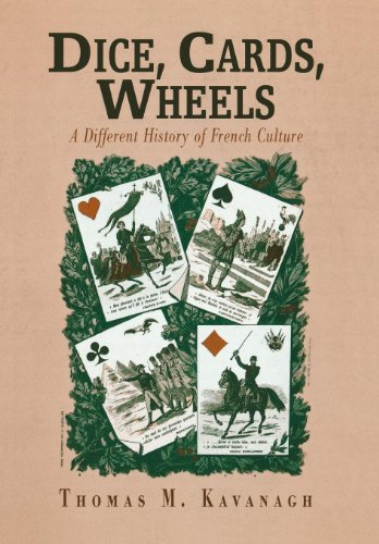 Dice, Cards, Wheels: A Different History of French Culture (Critical Authors and Issues)