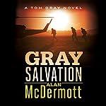 Gray Salvation: Tom Gray, Book 6 | Alan McDermott