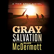 Gray Salvation: Tom Gray, Book 6 | Alan McDermott