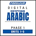 Arabic (Egy) Phase 1, Unit 01-05: Learn to Speak and Understand Egyptian Arabic with Pimsleur Language Programs Audiobook by  Pimsleur Narrated by  Pimsleur