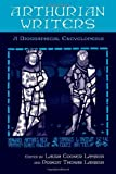 Arthurian Writers: A Biographical Encyclopedia