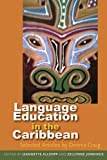 img - for Language Education in the Caribbean: Selected Articles by Dennis Craig book / textbook / text book