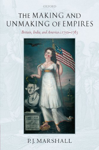 The Making and Unmaking of Empires: Britain, India, and America c.1750-1783