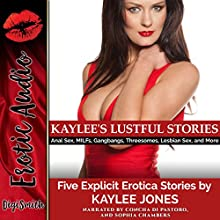 Kaylee's Lustful Stories: Five Explicit Erotica Stories Audiobook by Kaylee Jones Narrated by Concha di Pastoro, Sophia Chambers
