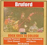 Rock Goes to College by Bruford, Bill (2007-03-19)