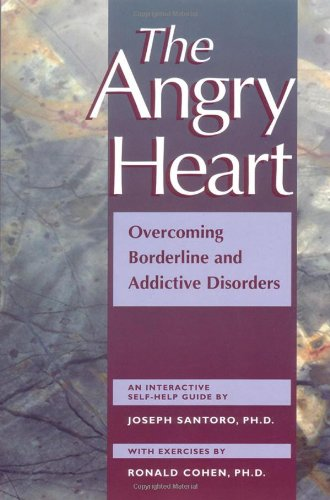 the angry heart overcoming borderline and addictive disorders pdf