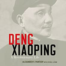 Deng Xiaoping: A Revolutionary Life Audiobook by Alexander V. Pantsov, Steven I. Levine Narrated by George Backman