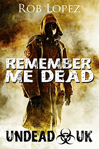 Remember Me Dead: UNDEAD UK