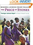The Price of Stones: Building a Schoo...