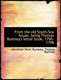 img - for From the old South-Sea house, being Thomas Rumney's letter book, 1796-1798 book / textbook / text book