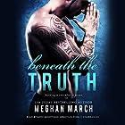 Beneath the Truth: The Beneath Series, Book 7 Hörbuch von Meghan March Gesprochen von: Andi Arndt, Sebastian York