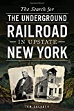 img - for Search for the Underground Railroad in Upstate New York, The book / textbook / text book