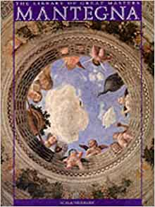 Mantegna (Library of Great Masters): ETTORE CAMESASCA: 9780094718401