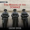 The Missing of the Somme (       UNABRIDGED) by Geoff Dyer Narrated by Antony Ferguson