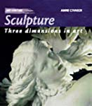 Sculpture: Three Dimensions in Art (A...