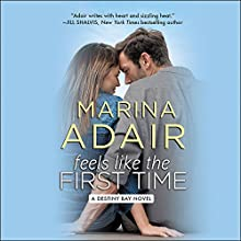 Feels Like the First Time Audiobook by Marina Adair Narrated by Helen Wick