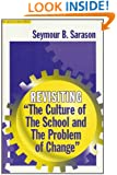 "Revisiting ""the Culture of the School and the Problem of Change"" (The Series on School Reform) (Sociology of Education Series)"