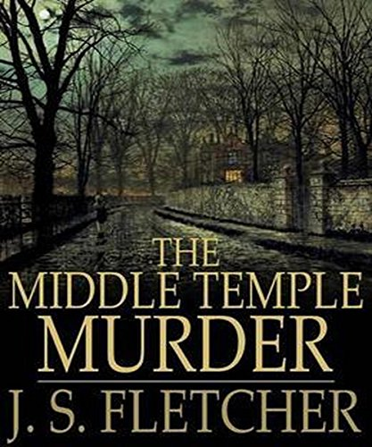 Joseph Smith Fletcher - The Middle Temple Murder (Illustrated) (English Edition)