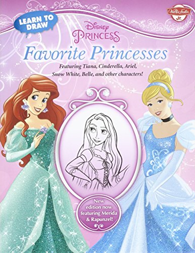 Learn to Draw: Favorite Princesses: Featuring Tiana, Cinderella, Ariel, Snow White, Belle, and Other Characters! (Learn to Draw (Walter Foster Paperback))