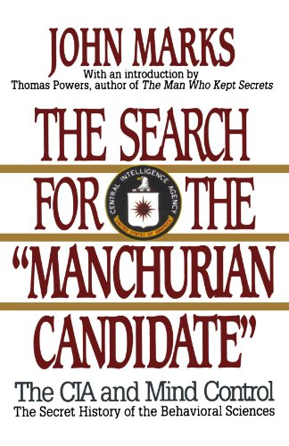 "The Search for the ""Manchurian Candidate"": The CIA and Mind Control: The Secret History of the Behavioral Sciences"