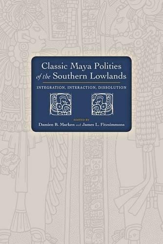 CLASSIC MAYA POLITIES SOUTHERN LOWLAN