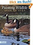 Painting Wildlife Step by Step: Learn...