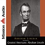 The Greatest Americans: Abraham Lincoln: A Selection of His Writings | Abraham Lincoln
