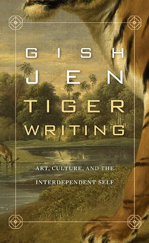 Tiger Writing: Art, Culture, and the Interdependent Self (The William E. Massey Sr. Lectures in t…