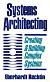 img - for Systems Architecting: Creating & Building Complex Systems Hardcover - December 1, 1990 book / textbook / text book