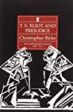 T S Eliot and Prejudice (0571170358) by Ricks, Christopher