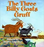 The three billy goats Gruff (0439352541) by Carpenter, Stephen