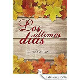 http://www.amazon.es/Los-%C3%BAltimos-d%C3%ADas-Pilar-Ortega-ebook/dp/B00KHWIBE8/ref=zg_bs_827231031_f_9