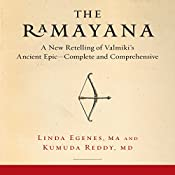 The Ramayana: A New Retelling of Valmiki's Ancient Epic - Complete and Comprehensive | [Linda Egenes, Kumuda Reddy MD]