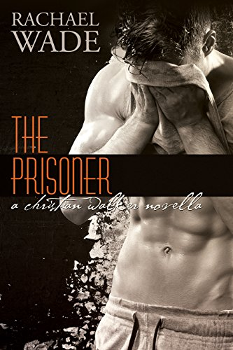 KND Freebies: Sizzling hot THE PRISONER by bestselling author Rachael Wade is today's Free Kindle Nation Shorts excerpt