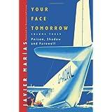 "Your Face Tomorrow, Volume Three: Poison, Shadow and Farewellvon ""Javier Marias"""