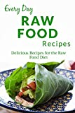 Raw Food Recipes: Healthy, Delicious Recipes for any Occasion (Everyday Recipes)