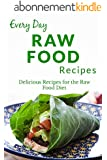 Raw Food Recipes: Healthy, Delicious Recipes for any Occasion (Everyday Recipes) (English Edition)