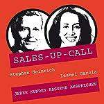 Jeden Kunden passend ansprechen (Sales-up-Call) | Stephan Heinrich,Isabel Garcia