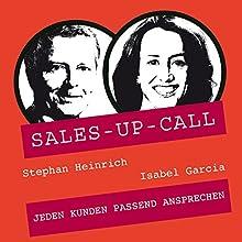 Jeden Kunden passend ansprechen (Sales-up-Call) Hörbuch von Stephan Heinrich, Isabel Garcia Gesprochen von: Stephan Heinrich, Isabel Garcia
