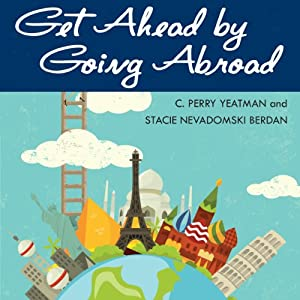 Get Ahead by Going Abroad Audiobook