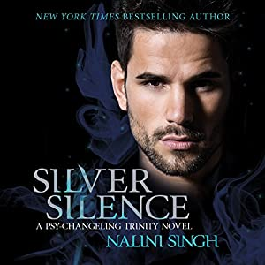 Silver Silence: Psy-Changeling Trinity Series, Book 1 Audiobook by Nalini Singh Narrated by Angela Dawe