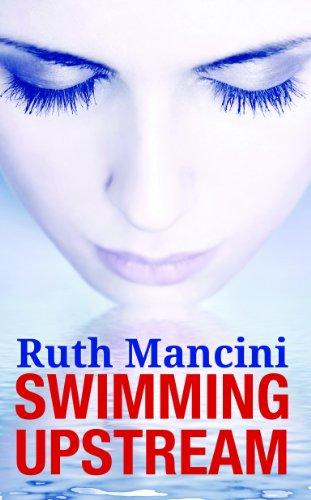 Swimming Upstream by Ruth Mancini
