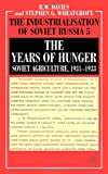 The Years of Hunger: Soviet Agriculture, 1931-1933 (Industrialisation of Soviet Russia) (Vol 5) (0333311078) by Davies, R. W.