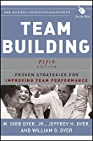 Team Building: Proven Strategies for Improving Team Performance (JOSSEY-BASS BUSINESS & MANAGEMENT SERIES)
