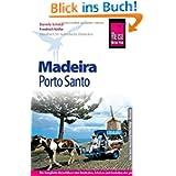 Reise Know-How Madeira mit Porto Santo: Reiseführer für individuelles Entdecken