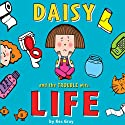 Daisy and the Trouble With Life Audiobook by Kes Gray, Nick Sharratt Narrated by Jadie-Rose Hobson